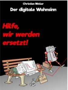 Der digitale Wahnsinn - Hilfe, wir werden ersetzt! Buch Cover