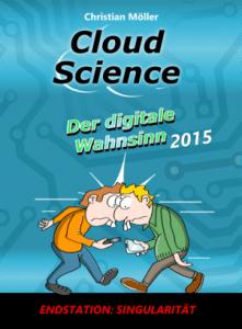 Der digitale Wahnsinn 2015 - Endstation: Singularität Buch Cover