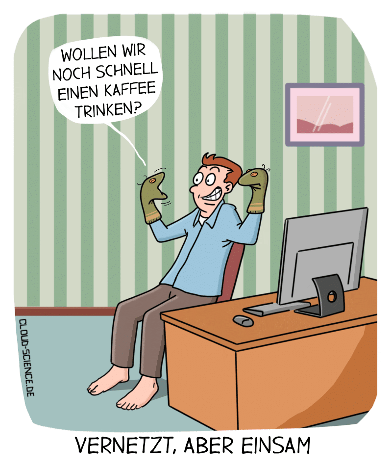 Einsamkeit im Home Office Kaffee trinken Remote Work Cartoon